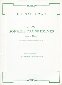 Sept Sonates Progressives Pour la Harpe / Seven Progressive Sonatas for the Harp - F. J. Naderman