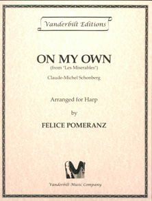 On My Own from Les Miserables by Claude-Michel Schonberg Arranged for Harp by Felice Pomeranz