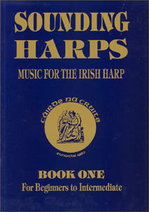 Sounding Harps: Music for the Irish Harp Book 1 - Cairde Na Cruite