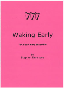 Waking Early: For Three Part Harp Ensemble - Stephen Dunstone