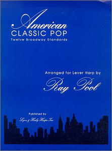 American Classic Pop: 12 Broadway Standards Arranged for Lever Harp - Ray Pool
