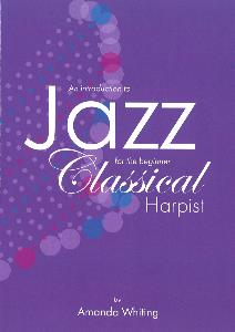 An Introduction to Jazz for the Beginner Classical Harpist by Amanda Whiting