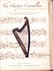 The Harpers Connellan: Irish Music of the late 17th Century - Kathleen Loughnane