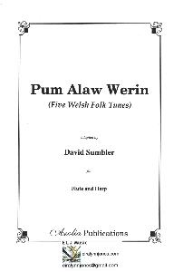 Pum Alaw Werin (Five Welsh Folk Tunes) for Flute and Harp adapted by David Sumbler