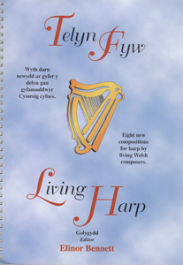 Living Harp: Eight New Compositions for Harp By Living Welsh Composers - Ed. Elinor Bennett