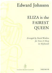 Eliza is the Fairest Queen - Edward Johnson, Arranged for Voice and Harp by David Watkins