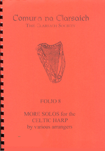 Folio 8: More Solos for the Celtic Harp by Various Arrangers - Comunn Na Clarsaich