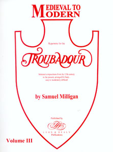 Medieval To Modern Volume 3: Repertoire for the Troubadour - Samuel Milligan