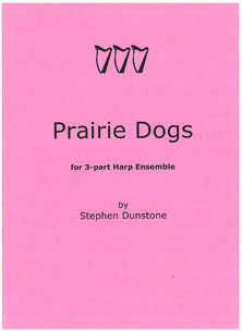 Prairie Dogs for Three Harps - Stephen Dunstone