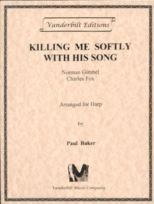 Killing Me Softly by Norman Gimbel and Charles Fox Arranged for Harp by Paul Baker