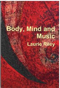Body, Mind and Music - Laurie Riley