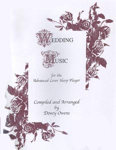 Wedding Music For the Advanced Lever Harp Player - Complied and Arranged by Dewey Owens